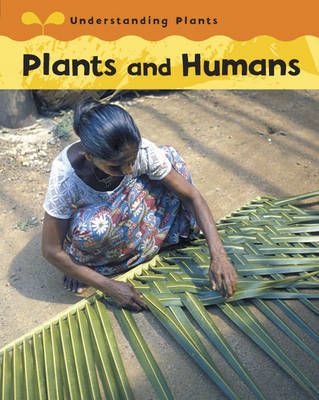 Plants and Humans by Claire Llewellyn