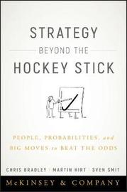 Strategy Beyond the Hockey Stick by . Bradley