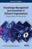 Knowledge Management and Innovation in Network Organizations: Emerging Research and Opportunities by Jerzy Kisielnicki