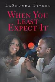 When You Least Expect It by Lashonda Bivens image