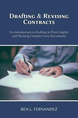 Drafting and Revising Contracts by Ben L Fernandez