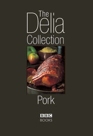 The Delia Collection: Pork by Delia Smith