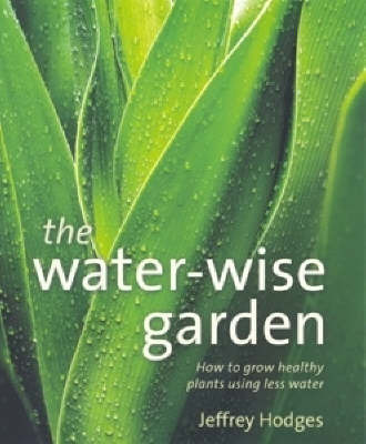 The Water-wise Garden by Jeffrey Hodges image