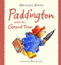 Paddington and the Grand Tour by Michael Bond image