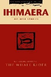 Ihimaera: His Best Stories by Witi Ihimaera