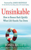 Unsinkable: How to Bounce Back Quickly When Life Knocks You Down by Sonia Ricotti