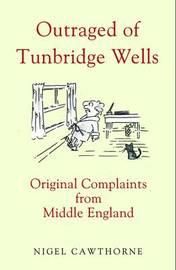Outraged of Tunbridge Wells by Nigel Cawthorne