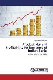 Productivity and Profitability Performance of Indian Banks by Patil-Dake Jayashree