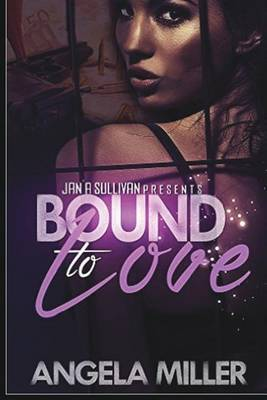 Bound to Love by Angela Miller