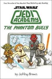 Jedi Academy - The Phantom Bully by Jeffrey Brown