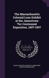 The Massachusetts Colonial Loan Exhibit at the Jamestown Ter-Centennial Exposition, 1607-1907 image