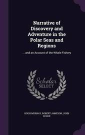 Narrative of Discovery and Adventure in the Polar Seas and Regions by Hugh Murray image