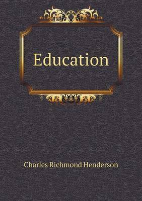 Education by Charles Richmond Henderson image