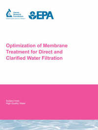 Optimization of Membrane Treatment for Direct and Clarified Water Filtration by S Adham