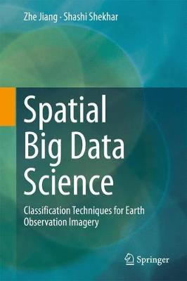 Spatial Big Data Science by Zhe Jiang