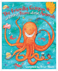 Poems About: The Friendly Octopus and other Poems about Animals by Brian Moses image