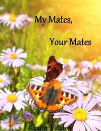 My Mates, Your Mates by Louise Villalon