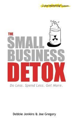 The Small Business Detox by Joe Gregory image