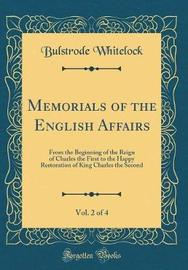 Memorials of the English Affairs, Vol. 2 of 4 by Bulstrode Whitelock image