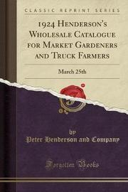1924 Henderson's Wholesale Catalogue for Market Gardeners and Truck Farmers by Peter Henderson and Company