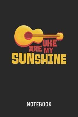 Uke Are My Sunshine Notebook by Cadieco Publishing image