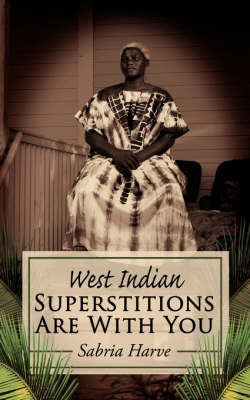 West Indian Superstitions Are With You by Sabria Harve image