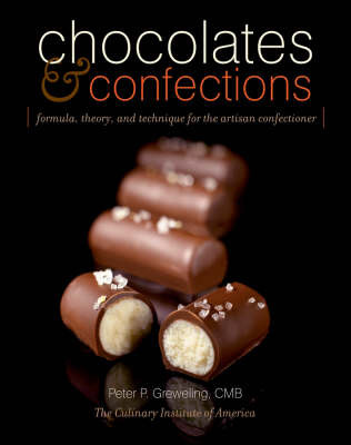 Chocolates and Confections: Formula, Theory, and Technique for the Artisan Confectioner by Peter P. Greweling image