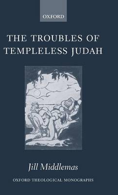The Troubles of Templeless Judah by Jill Middlemas