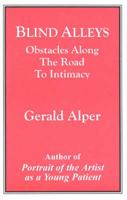 Blind Alleys: Obstacles Along the Road to Intimacy by Gerald Alper image