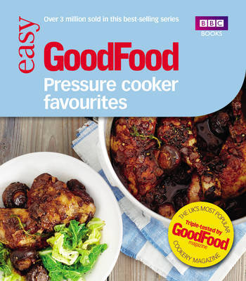 Good Food: Pressure Cooker Favourites by Good Food Guides image