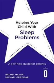 Helping Your Child with Sleep Problems by Michael Gradisar