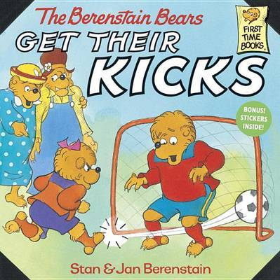 The Berenstain Bears Get Their Kicks by Stan Berenstain image