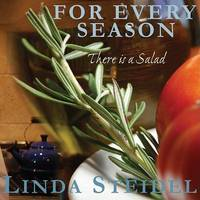 For Every Season: There Is a Salad by Linda Steidel image