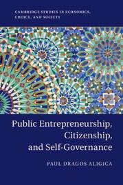 Public Entrepreneurship, Citizenship, and Self-Governance by Paul Dragos Aligica