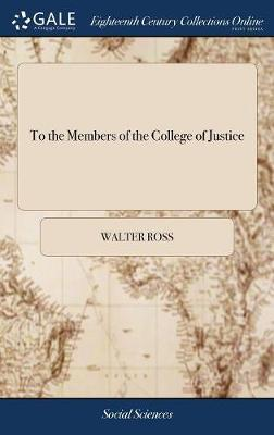 To the Members of the College of Justice by Walter Ross