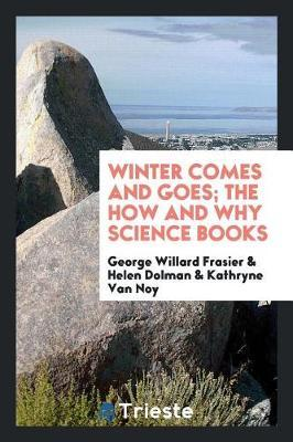 Winter Comes and Goes; The How and Why Science Books by George Willard Frasier image