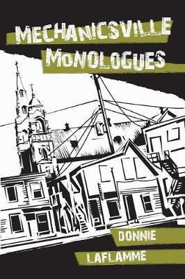 Mechanicsville Monologues by Donnie Laflamme image