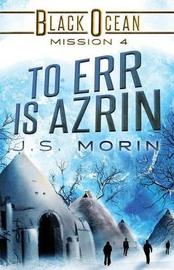 To Err Is Azrin by J S Morin
