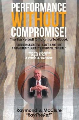 Performance Without Compromise by Raymond McClure