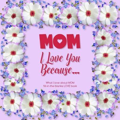 Mom, I Love You Because by Heart and Soul