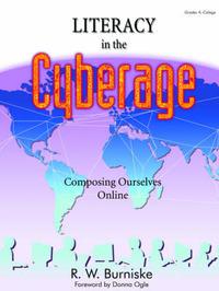 Literacy in the Cyberage by Richard W Burniske image