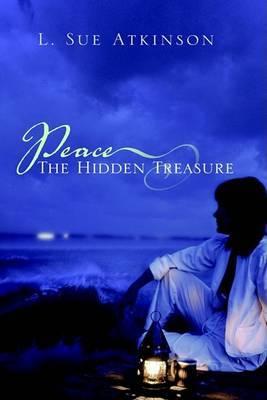 Peace: The Hidden Treasure by Sue Atkinson image