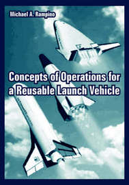 Concepts of Operations for a Reusable Launch Vehicle by Michael, A. Rampino image