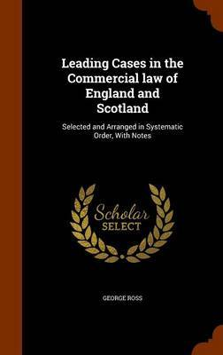 Leading Cases in the Commercial Law of England and Scotland by George Ross image