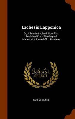 Lachesis Lapponica by Carl von Linne