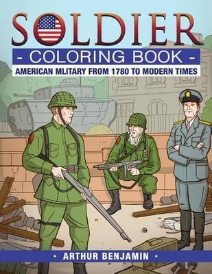 Soldier Coloring Book by Arthur Benjamin