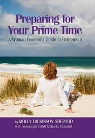 Preparing for Your Prime Time by Molly Dickinson Shepard