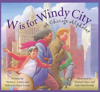 W Is for Windy City by Steven L Layne