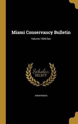 Miami Conservancy Bulletin; Volume 1920 Dec