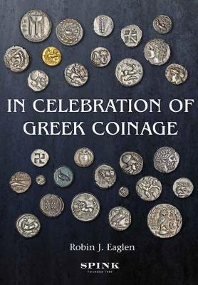 In Celebration of Greek Coinage by Robin Eaglen